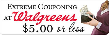 Walgreens Extreme Couponing (Week of 8/19): $5.00 or Less