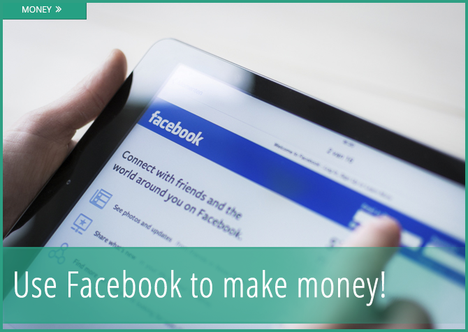 Make money on Facebook! Here's how!